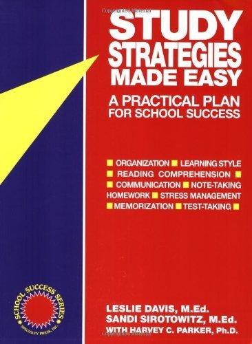 Study Strategies Made Easy: A Practical Plan for School Success by Davis, Leslie, Davis, M. Ed, Sirotowitz, Sandi, Med (2007) Paperback