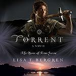 Torrent: A Novel | Lisa T Bergren