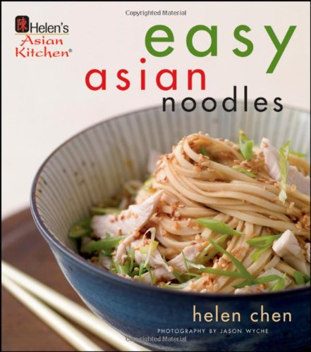 Easy Asian Noodles by Helen Chen
