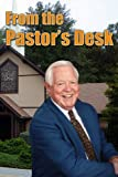img - for From the Pastor's Desk book / textbook / text book