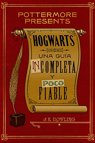 Hogwarts: una guía incompleta y poco fiable (Pottermore Presents (Español))