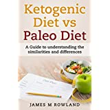 Ketogen Diet vs Paleo Diet: A Guide to understanding the similarities and differences