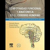 Conectividad funcional y anatómica en el cerebro humano + StudentConsult en español: Análisis de señales y aplicaciones en ciencias de la salud