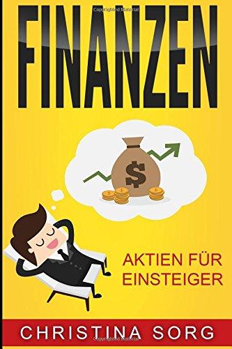Finanzen: Aktien für Einsteiger (Die Geld und Finanzen Saga, Band 3)