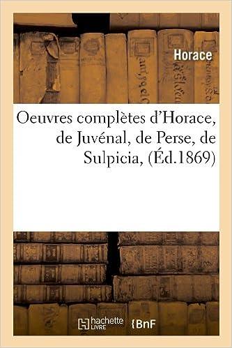 Como Descargar Elitetorrent Oeuvres Complètes D'horace, De Juvénal, De Perse, De Sulpicia, (éd.1869) It Epub