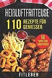Heißluftfritteuse: 110 Rezepte für Genießer
