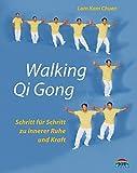 Walking Qi Gong. Schritt für Schritt zu innerer Ruhe und Kraft