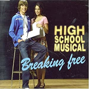 Various Artists - Breaking Free [From Disney's ''High ...