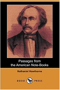 Book Passages from the American Note-Books (Dodo Press)