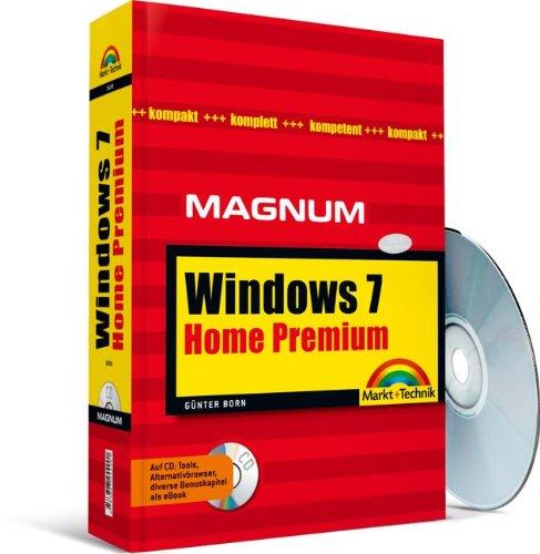 Windows 7 Home Premium - Mit Zusatzindizes, Windows-Tipps und FAQ für schnelle Lösungen: Kompakt, komplett, kompetent (Magnum) Taschenbuch – 1. Oktober 2009 Günter Born Markt+Technik Verlag 3827244900 Informatik