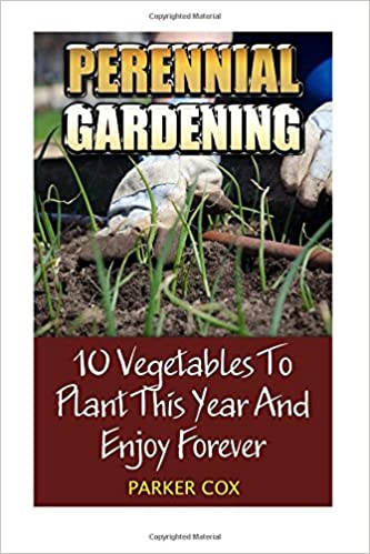 Perennial Gardening: 10 Vegetables To Plant This Year And Enjoy Forever