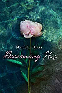 Becoming His by Mariah Dietz ebook deal