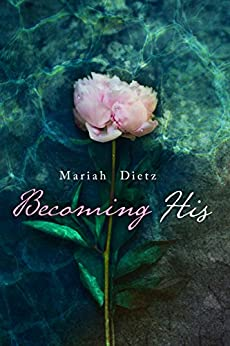 Becoming His (His Series Book 1) by [Dietz, Mariah]