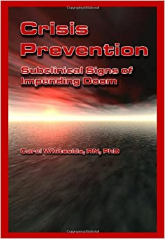 Crisis Prevention: Subclinical Signs of Impending Doom