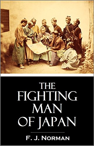 The  Fighting Man  of Japan: the training and exercises of the Samurai  (1905)