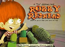 A Too children's book - Robby Redhead: What do you do when your hair's too red? (The Too children's books (social skills for young kids) 2) by [Mautner, Tali]