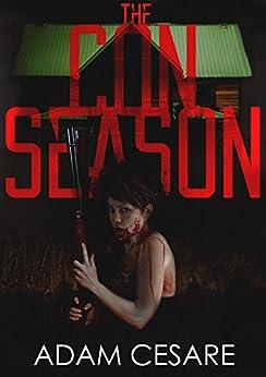 The Con Season: A Novel of Survival Horror by [Cesare, Adam]