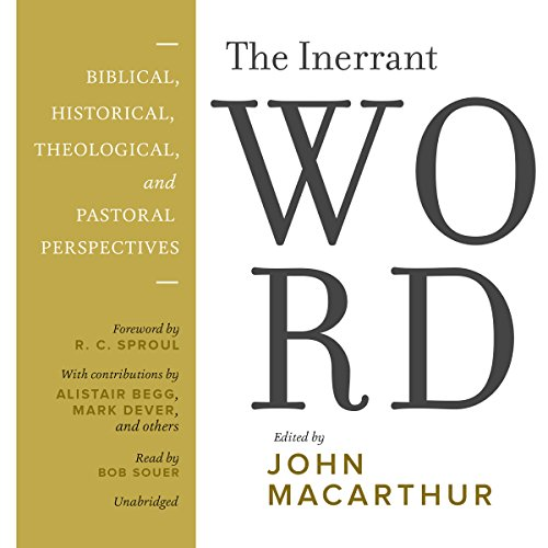 The Inerrant Word: Biblical, Historical, Theological, and Pastoral Perspectives by Blackstone Audio, Inc.