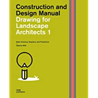 Drawing for Landscape Architects 1: Basic Drawing, Graphics, and Projections