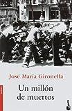 Un Millon de Muertos, Jose Maria Gironella and José María Gironella, 840806861X