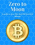 Zero to Moon: A guide to your first $50 USD worth of Bitcoin