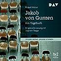 Jakob von Gunten: Ein Tagebuch Hörbuch von Robert Walser Gesprochen von: Joachim Teege