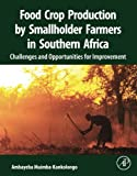Kyпить Food Crop Production by Smallholder Farmers in Southern Africa: Challenges and Opportunities for Improvement на Amazon.com