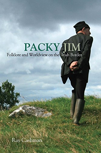 (Packy Jim: Folklore and Worldview on the Irish Border)