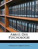 Abriss Der Psychologie (German Edition), Hermann Ebbinghaus, 124503510X