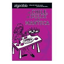 De chile, dulce y de manteca (Colección Algarabía)