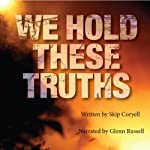 We Hold These Truths | Skip Coryell