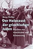Der Holocaust der griechischen Juden: Studien zur Geschichte und Erinnerung