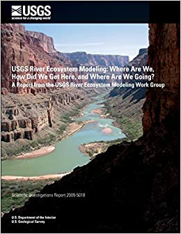 USGS River Ecosystem Modeling: Where Are We, How Did We Get Here, and Where Are We Going?