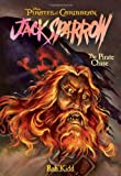 The Pirate Chase (Pirates of the Caribbean: Jack Sparrow #3)