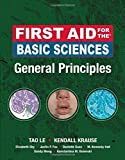 img - for First Aid for the Basic Sciences, General Principles (First Aid Series) by Tao Le (2008-12-04) book / textbook / text book