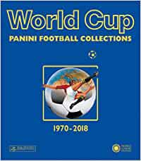 World cup. Panini football collections. 1970-2018 Sport: Amazon.es: Panini: Libros en idiomas extranjeros