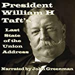 President William H. Taft's Last State of the Union Address | William Howard Taft