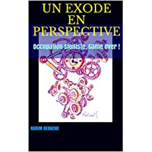 Un Exode en Perspective : Occupation sioniste, Game Over ! (French Edition)