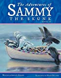img - for The Adventures of Sammy the Skunk: Book 4 book / textbook / text book
