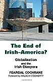 The End of Irish-America?, Feargal Cochrane, 0716530198
