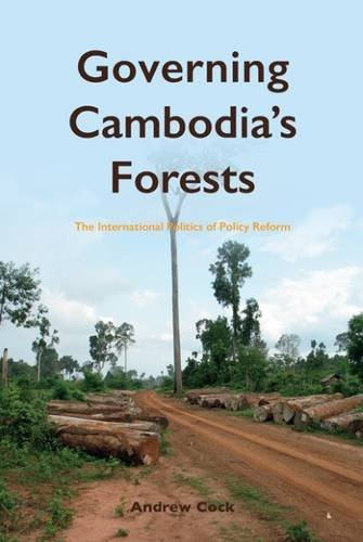 Governing Cambodia's Forests: The International Politics of Policy Reform (Nias - Nordic Institute of Asian Studies)