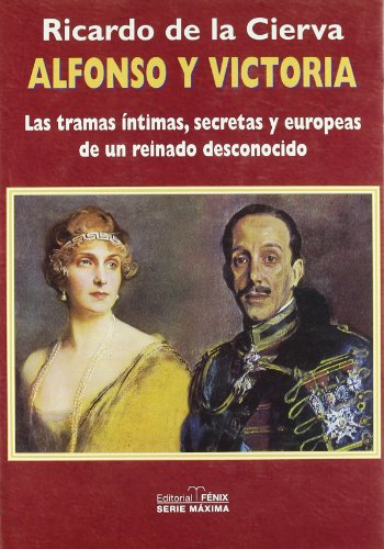 Descargar Libro Alfonso Y Victoria. Las Tramas Íntimas, Secretas Y Europeas De Un Reino Desconocido De Ricardo Ricardo De La Cierva