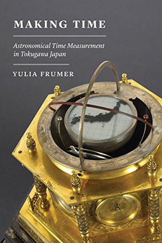 Making Time: Astronomical Time Measurement in Tokugawa Japan (Studies of the Weatherhead East Asian Institute)