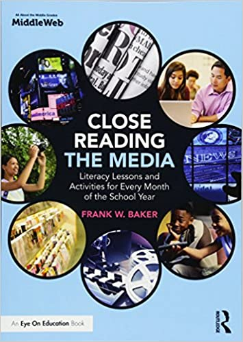 Literacy Lessons and Activities for Every Month of the School Year Close Reading the Media
