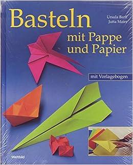 Basteln Mit Pappe Und Papier Amazon De Jutta Maier Ursula Barff