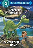The Journey Home (Disney/Pixar The Good Dinosaur) (Step into Reading)