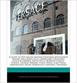 A Guide To Top Italian Fashion Designers And Fashion Houses Including Gucci Ferragamo Valentino Dolce Gabbana Emilio Pucci Roberto Cavalli Versa Guide To Top Italian Fashion Designers And Fashion Houses Including