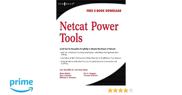 Netcat Power Tools: Jan Kanclirz, Brian Baskin, Thomas