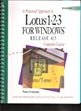 Practical Approach to Lotus 1-2-3 for Windows Releases 4 and 5, Groneman, 0538712821