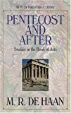 img - for Pentecost and After: Studies in the Book of Acts (M. R. DeHaan Classic Library) book / textbook / text book